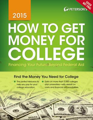 How to Get Money for College 2015 By Petersons (COR)